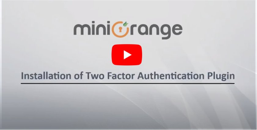 How to Setup miniOrange Two Factor Authentication Plugin?